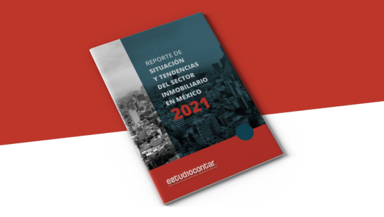 reporte de tendencias inmobiliarias en México. Estudios factibilidad inmobiliaria